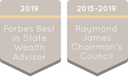 2019 Forbes Best in State Wealth Advisor and 2015-2019 Raymond James Chairman's Council